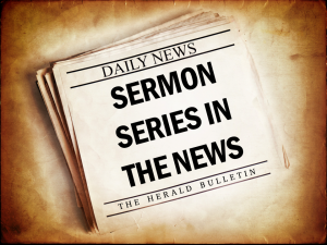 sermon-series-in-the-news