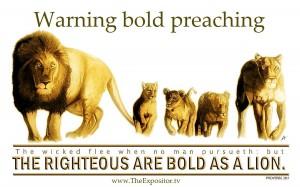 Warning bold preaching